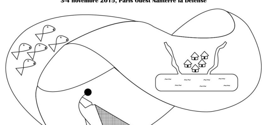 Séminaire : «Quelle écologie politique de la pêche artisanale continentale et côtière?», 3-4 nov 2015, Nanterre