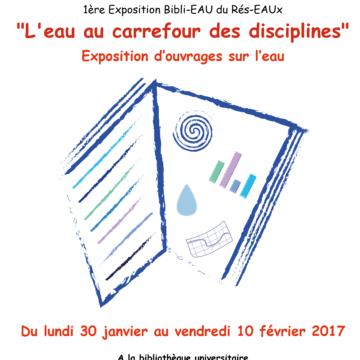 1ère Expo Bibli-EAU du Rés-EAUx – Du 30 janvier au 12 février – Bibliothèque Universitaire de l'Université Paris Nanterre