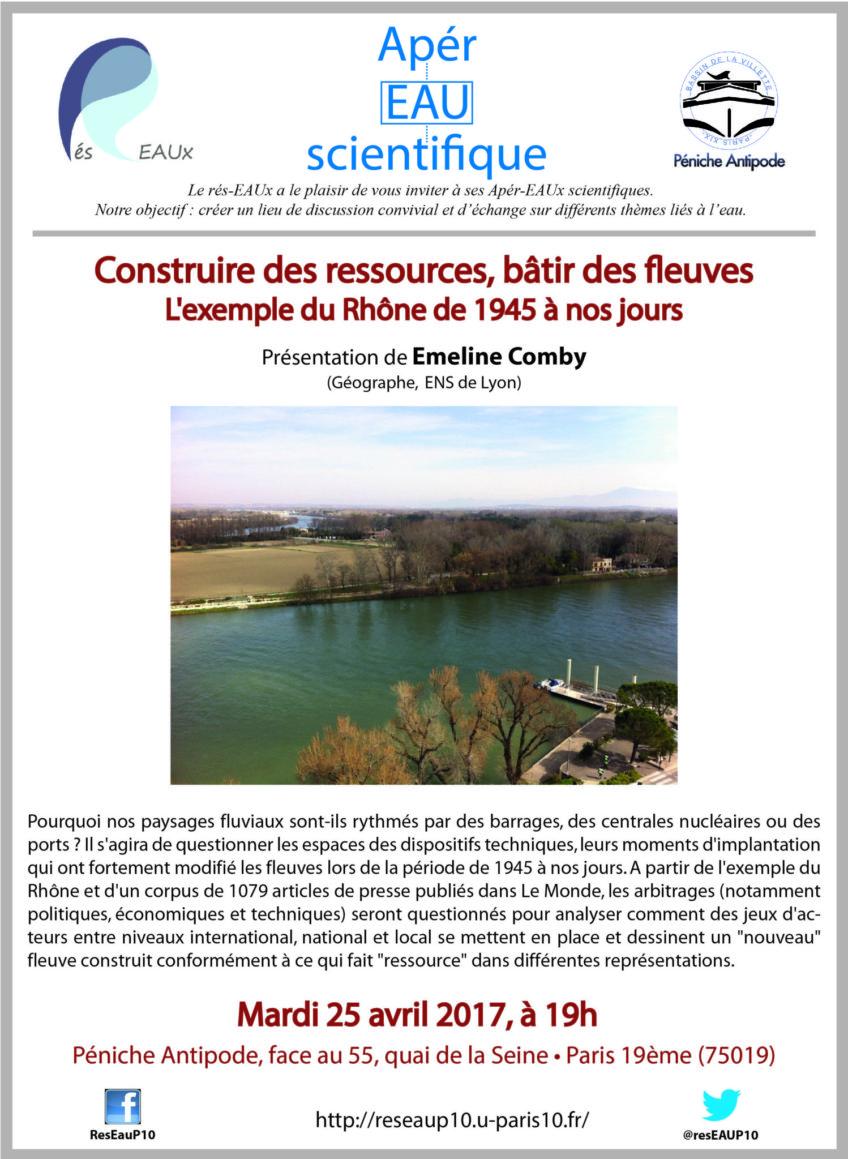 13ème Apér-EAU avec Emeline Comby – «Construire des ressources, bâtir des fleuves. Exemple du Rhône de 1945 à nos jours» – 25/04/2017 – Péniche Antipode