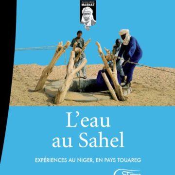 Parution d'ouvrage : «L'eau au Sahel. Expériences au Niger, en pays touareg» de Sébastien Langlais