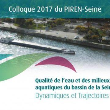 Colloque annuel du PIREN-Seine «Qualité de l'eau et des milieux aquatiques du bassin de la Seine : Dynamiques et Trajectoires» – 05 et 06 Octobre 2017