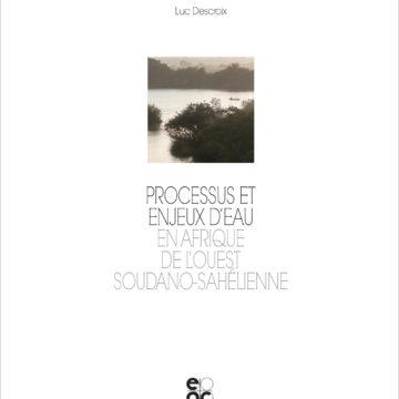 Parution du livre de Luc DESCROIX «Processus et enjeux d'eau en Afrique de l'Ouest soudano-sahélienne»