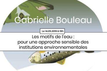Apér-EAU scientifique : «Les motifs de l'eau : pour une approche sensible des institutions environnementales» – G. Bouleau – 14 mai 2019