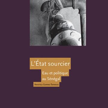 Publication : «L'État sourcier. Eau et politique au Sénégal» – Veronica Gomez-Temesio