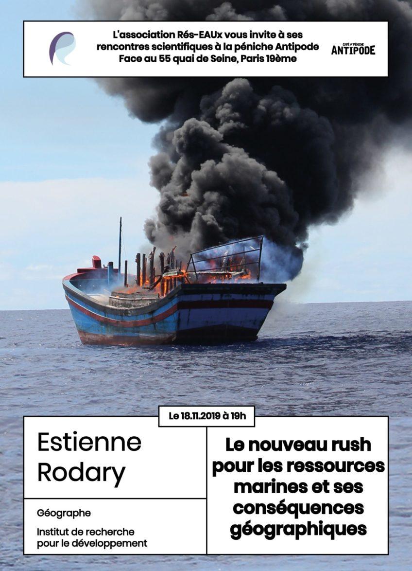 Apér-eau : « Le nouveau rush pour les ressources marines et ses conséquences géographiques », Estienne Rodary, 18 nov. 2019